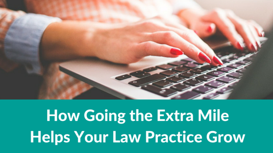 How Going the Extra Mile Helps Your Law Practice Grow