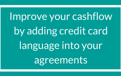 Improve your cashflow by adding credit card language into your agreements.
